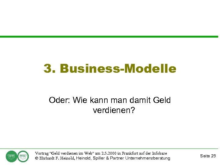 3. Business-Modelle Oder: Wie kann man damit Geld verdienen? Vortrag