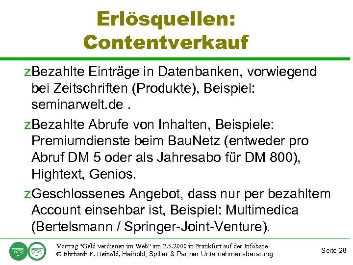 Erlösquellen: Contentverkauf z. Bezahlte Einträge in Datenbanken, vorwiegend bei Zeitschriften (Produkte), Beispiel: seminarwelt. de.