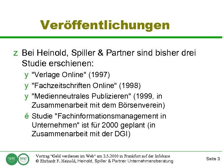 Veröffentlichungen z Bei Heinold, Spiller & Partner sind bisher drei Studie erschienen: y