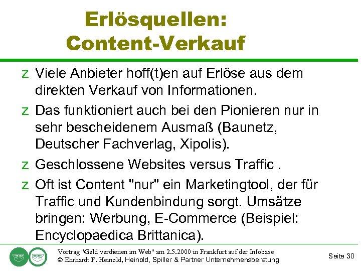 Erlösquellen: Content-Verkauf z Viele Anbieter hoff(t)en auf Erlöse aus dem direkten Verkauf von Informationen.
