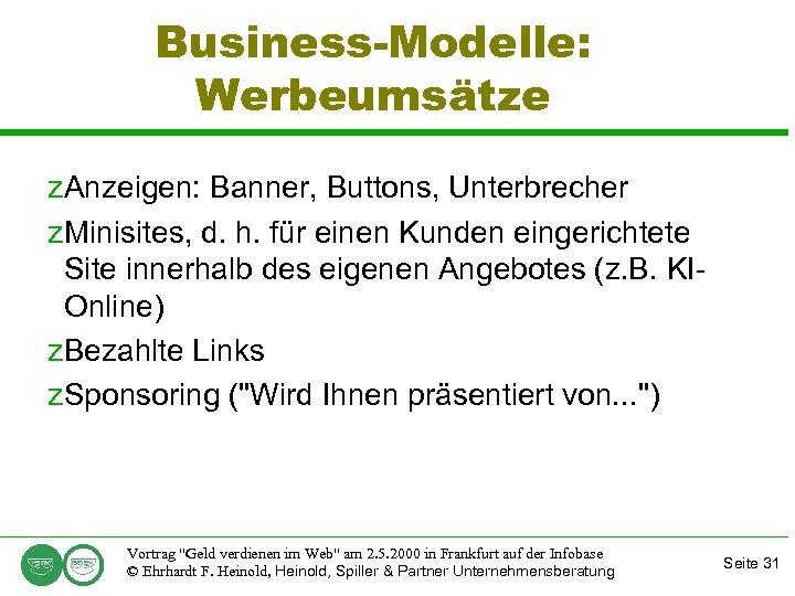 Business-Modelle: Werbeumsätze z. Anzeigen: Banner, Buttons, Unterbrecher z. Minisites, d. h. für einen Kunden