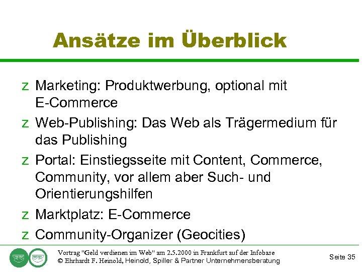 Ansätze im Überblick z Marketing: Produktwerbung, optional mit E-Commerce z Web-Publishing: Das Web als