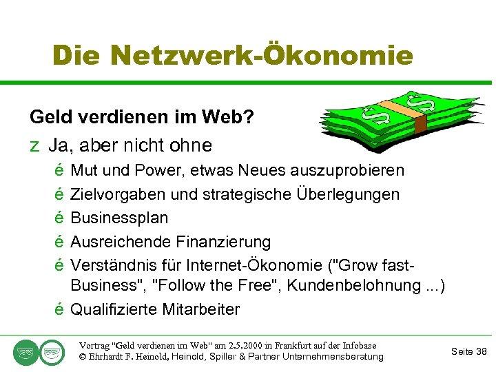 Die Netzwerk-Ökonomie Geld verdienen im Web? z Ja, aber nicht ohne é é é