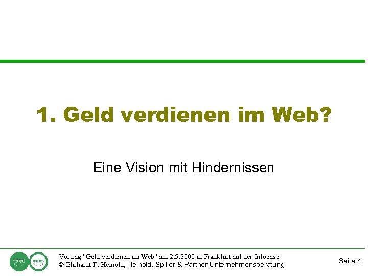1. Geld verdienen im Web? Eine Vision mit Hindernissen Vortrag