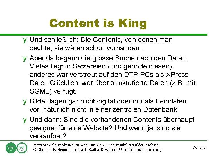 Content is King y Und schließlich: Die Contents, von denen man dachte, sie wären