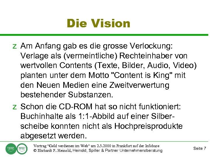Die Vision z Am Anfang gab es die grosse Verlockung: Verlage als (vermeintliche) Rechteinhaber