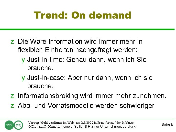 Trend: On demand z Die Ware Information wird immer mehr in flexiblen Einheiten nachgefragt