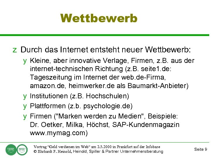 Wettbewerb z Durch das Internet entsteht neuer Wettbewerb: y Kleine, aber innovative Verlage, Firmen,