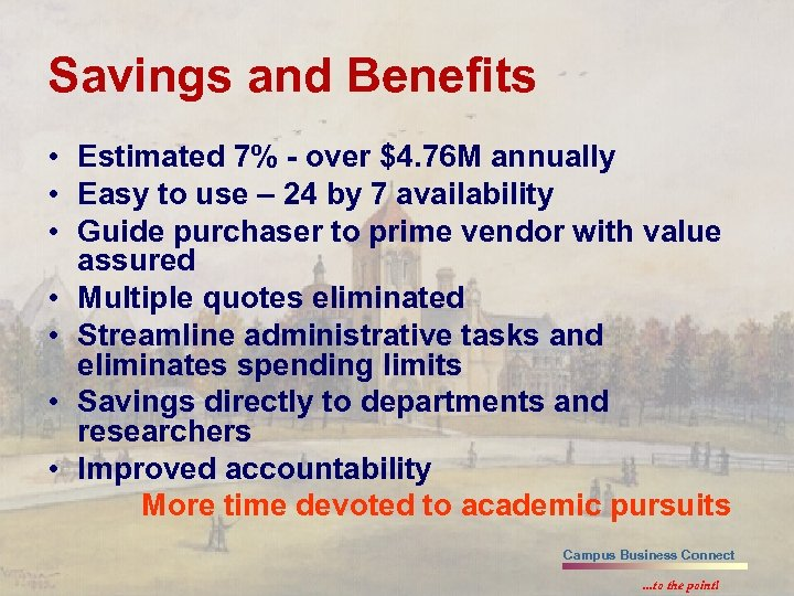Savings and Benefits • Estimated 7% - over $4. 76 M annually • Easy