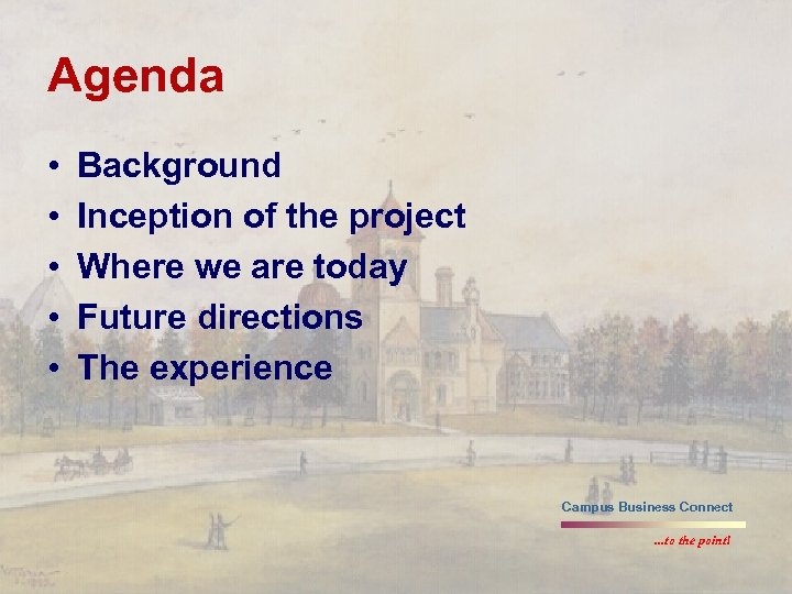 Agenda • • • Background Inception of the project Where we are today Future