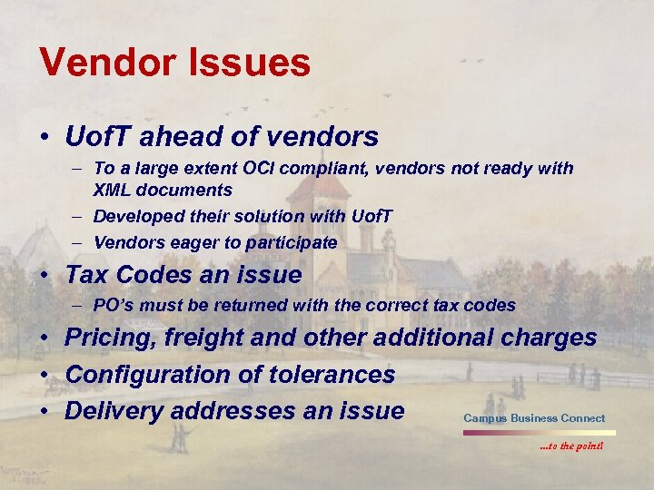 Vendor Issues • Uof. T ahead of vendors – To a large extent OCI