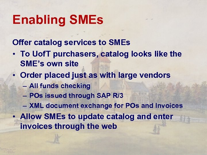 Enabling SMEs Offer catalog services to SMEs • To Uof. T purchasers, catalog looks
