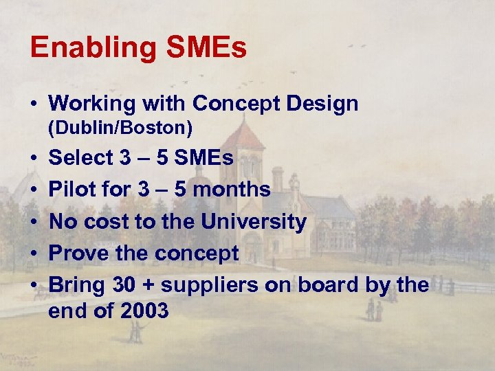 Enabling SMEs • Working with Concept Design (Dublin/Boston) • • • Select 3 –