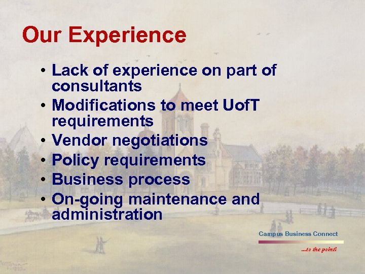 Our Experience • Lack of experience on part of consultants • Modifications to meet