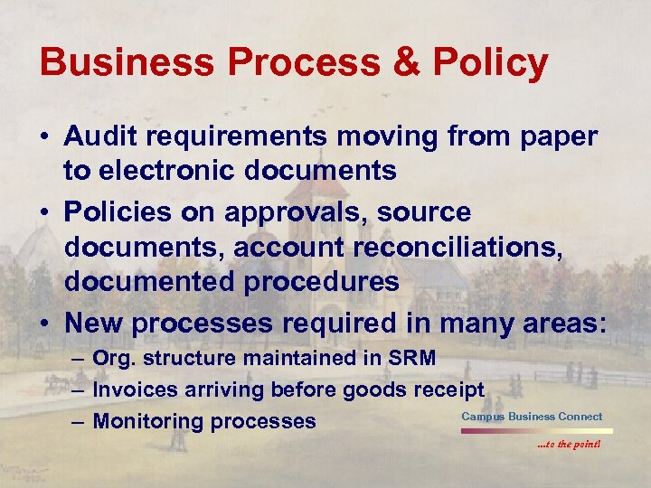 Business Process & Policy • Audit requirements moving from paper to electronic documents •
