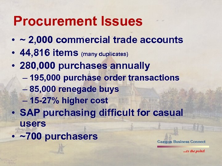 Procurement Issues • ~ 2, 000 commercial trade accounts • 44, 816 items (many