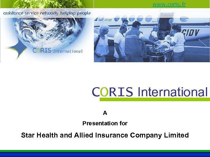 www. coris. fr CORIS International A Presentation for Star Health and Allied Insurance Company