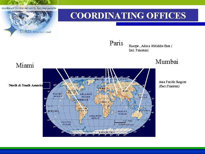 COORDINATING OFFICES Paris Miami North & South America Europe , Africa &Middle East (