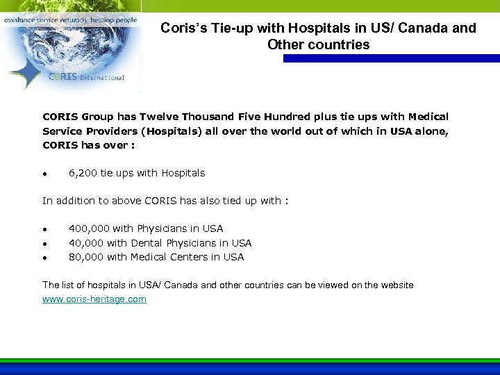 Coris's Tie-up with Hospitals in US/ Canada and Other countries CORIS Group has Twelve