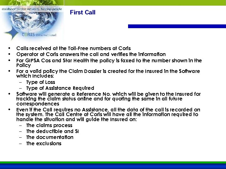 First Call • • • Calls received at the Toll-Free numbers at Coris Operator