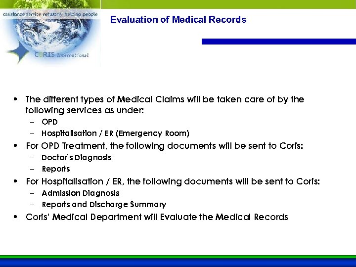Evaluation of Medical Records • The different types of Medical Claims will be taken