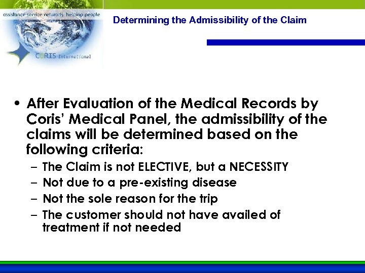 Determining the Admissibility of the Claim • After Evaluation of the Medical Records by