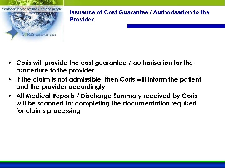 Issuance of Cost Guarantee / Authorisation to the Provider • Coris will provide the