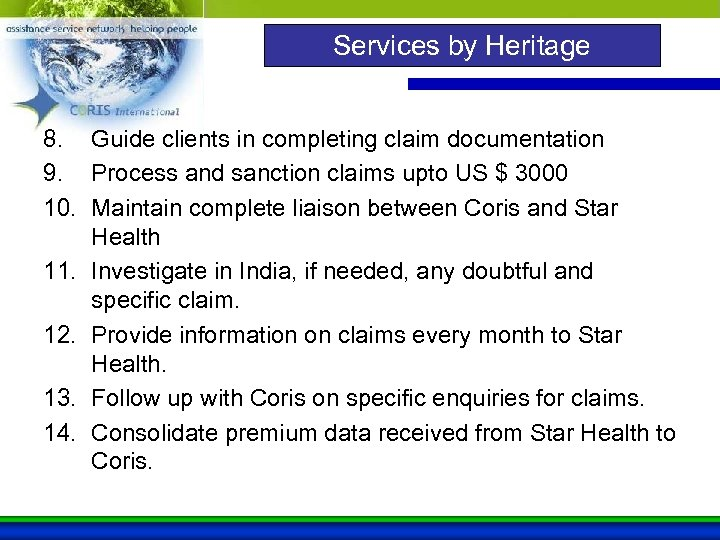 Services by Heritage 8. Guide clients in completing claim documentation 9. Process and sanction