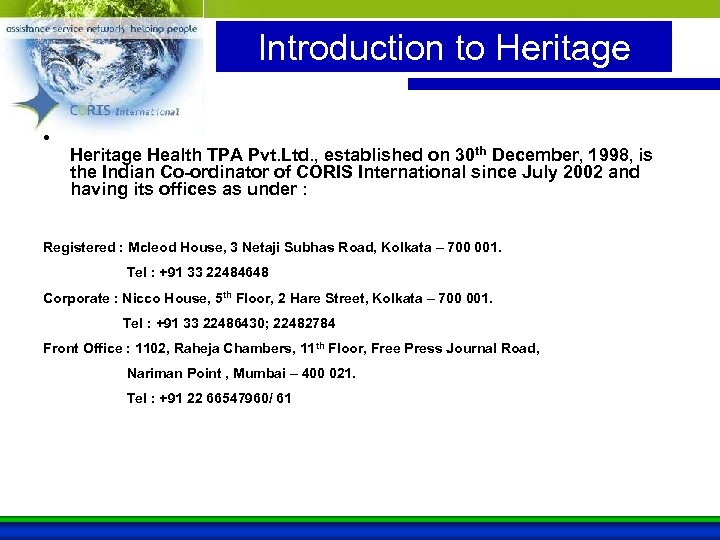 Introduction to Heritage • Heritage Health TPA Pvt. Ltd. , established on 30 th