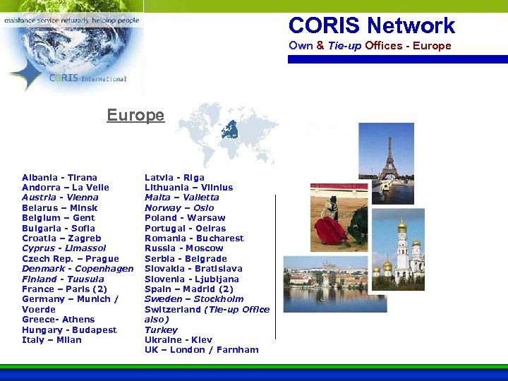 CORIS Network Own & Tie-up Offices - Europe Albania - Tirana Andorra – La