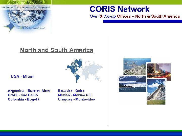 CORIS Network Own & Tie-up Offices – North & South America North and South