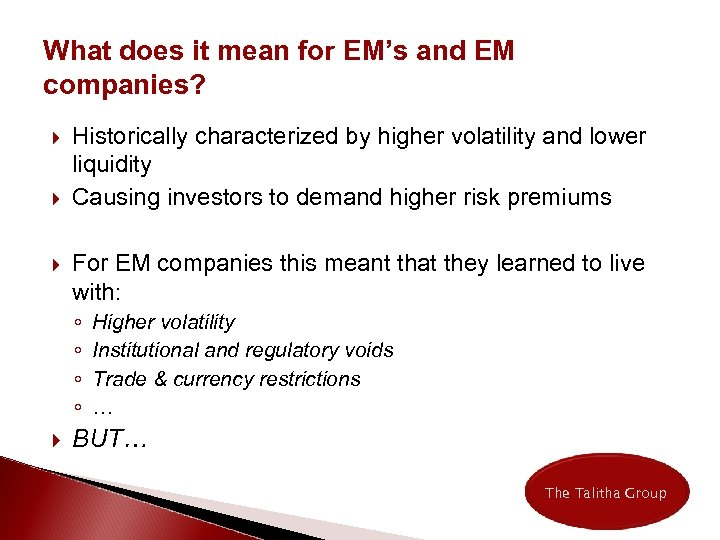 What does it mean for EM's and EM companies? Historically characterized by higher volatility