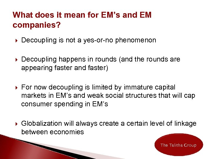 What does it mean for EM's and EM companies? Decoupling is not a yes-or-no