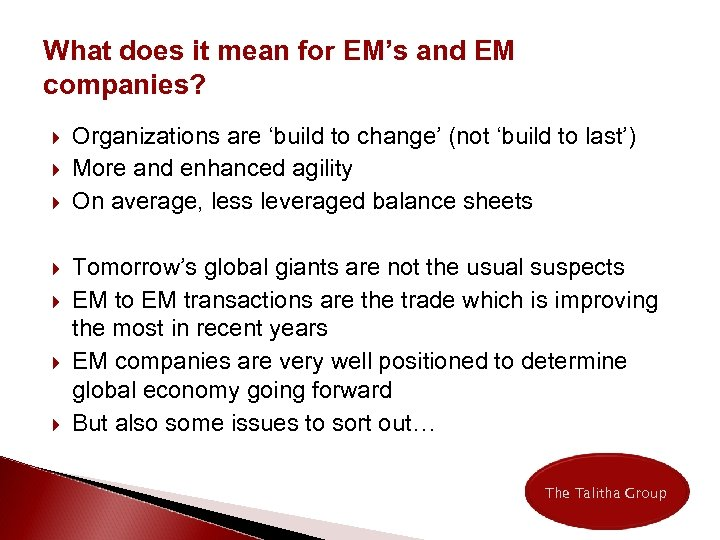 What does it mean for EM's and EM companies? Organizations are 'build to change'