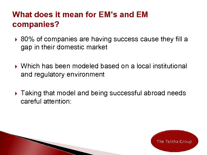 What does it mean for EM's and EM companies? 80% of companies are having