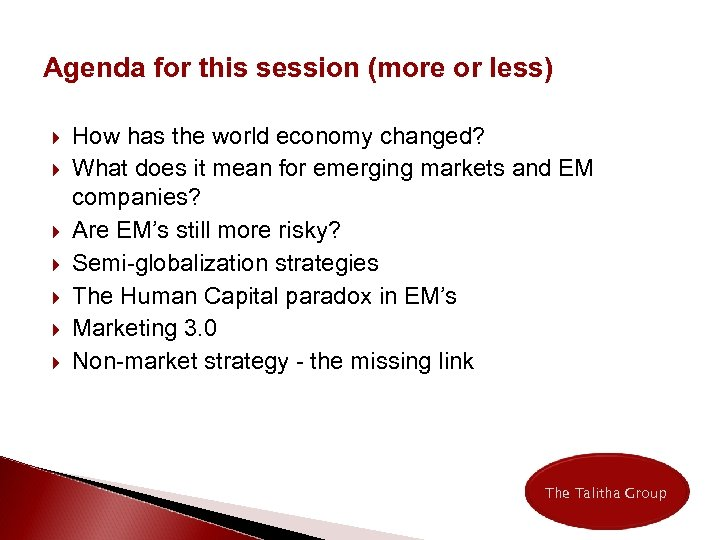 Agenda for this session (more or less) How has the world economy changed? What