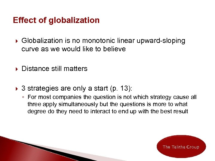 Effect of globalization Globalization is no monotonic linear upward-sloping curve as we would like