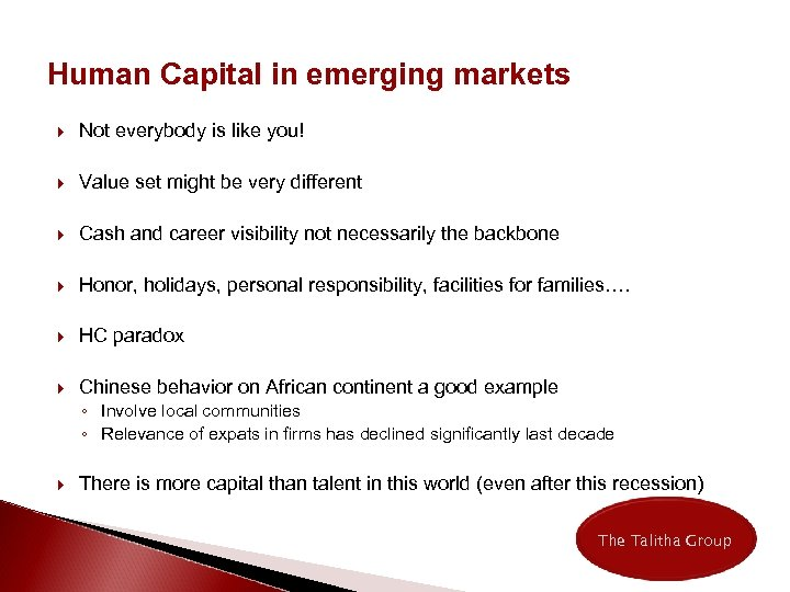 Human Capital in emerging markets Not everybody is like you! Value set might be