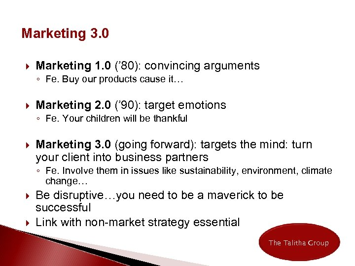 Marketing 3. 0 Marketing 1. 0 (' 80): convincing arguments ◦ Fe. Buy our