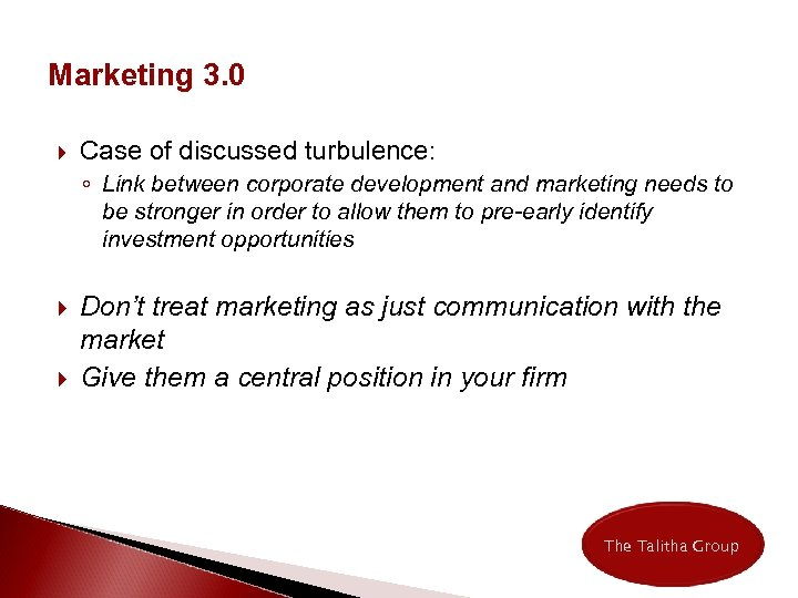 Marketing 3. 0 Case of discussed turbulence: ◦ Link between corporate development and marketing