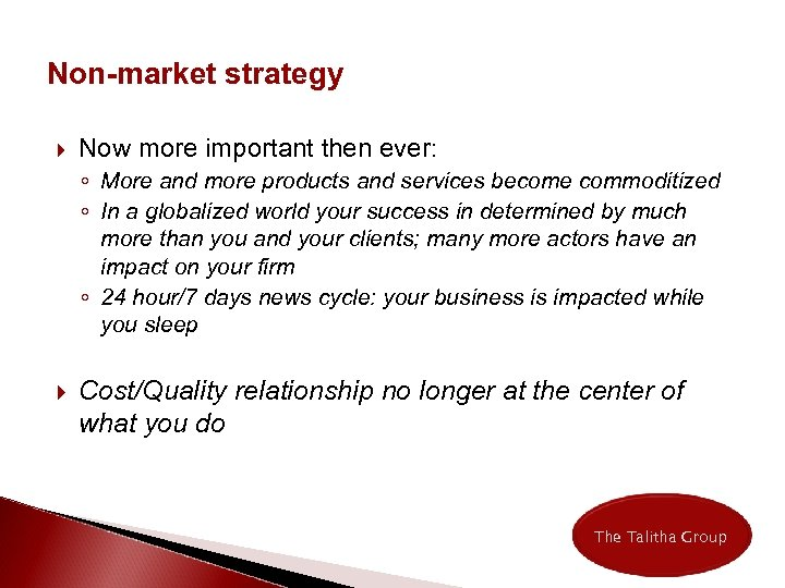 Non-market strategy Now more important then ever: ◦ More and more products and services