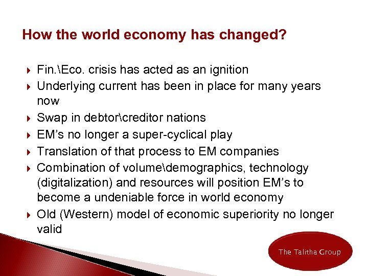 How the world economy has changed? Fin. Eco. crisis has acted as an ignition
