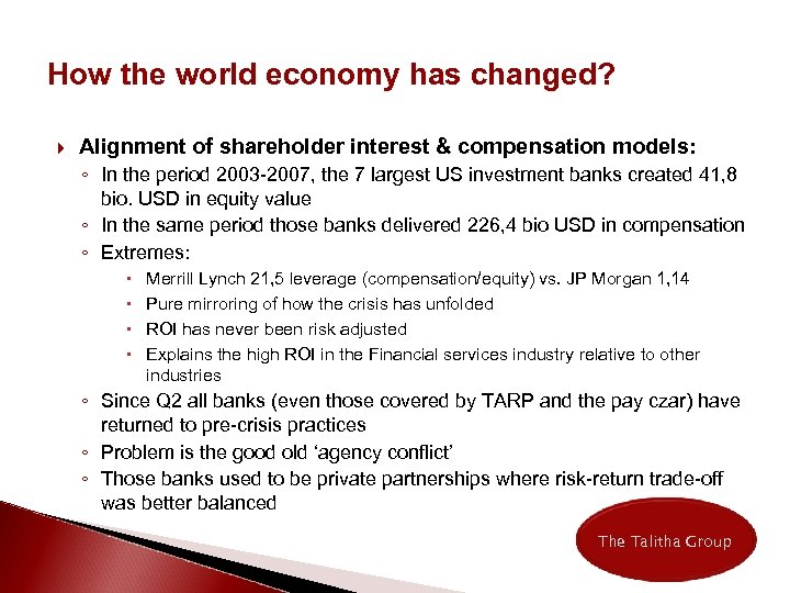 How the world economy has changed? Alignment of shareholder interest & compensation models: ◦