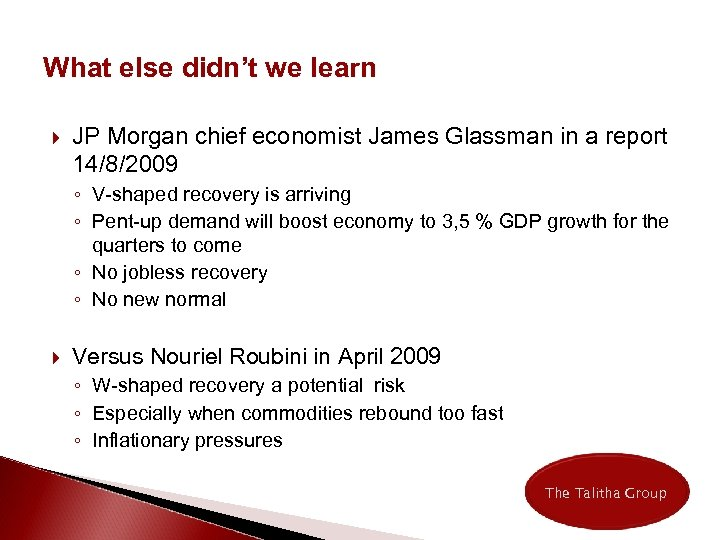 What else didn't we learn JP Morgan chief economist James Glassman in a report