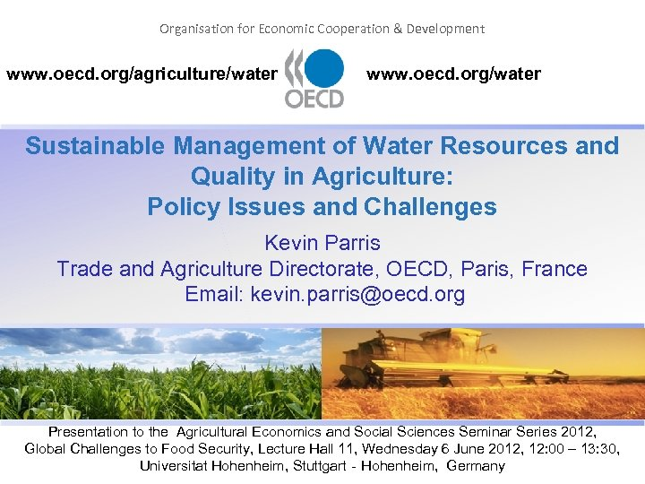 Organisation for Economic Cooperation & Development www. oecd. org/agriculture/water www. oecd. org/water Sustainable Management