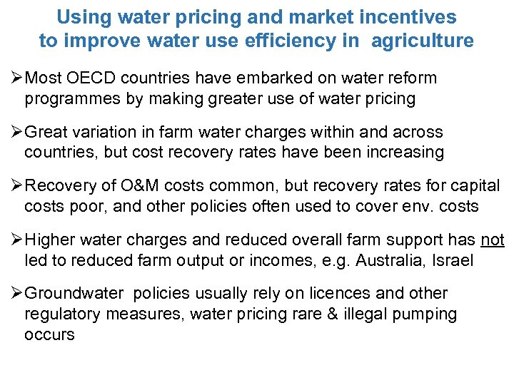 Using water pricing and market incentives to improve water use efficiency in agriculture Ø