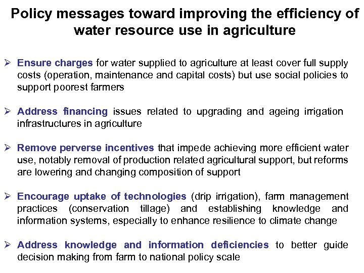 Policy messages toward improving the efficiency of water resource use in agriculture Ø Ensure
