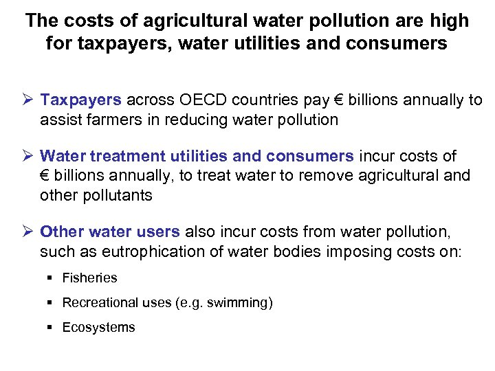 The costs of agricultural water pollution are high for taxpayers, water utilities and consumers