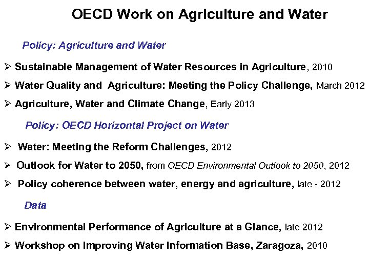 OECD Work on Agriculture and Water Policy: Agriculture and Water Ø Sustainable Management of