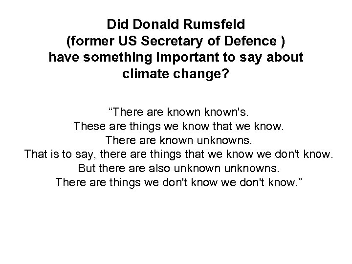 Did Donald Rumsfeld (former US Secretary of Defence ) have something important to say